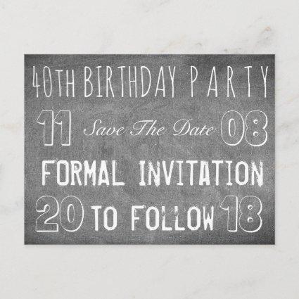 40th Birthday Party Save The Date Chalkboard Announcement