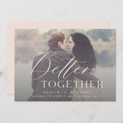 Better together script wedding photo save the date