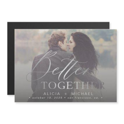 Better together script wedding photo save the date magnetic invitation