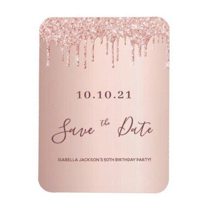 Birthday rose gold glitter drip save the date magnet