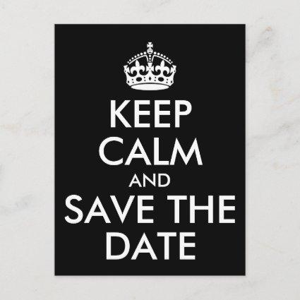 Black and White Keep Calm and Save the Date Announcement