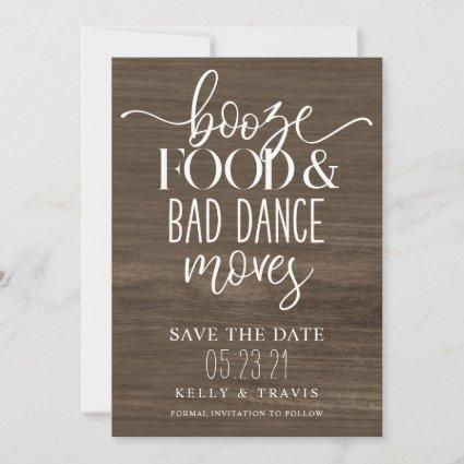 Booze Food and Bad Dance Moves Wedding Save The Date