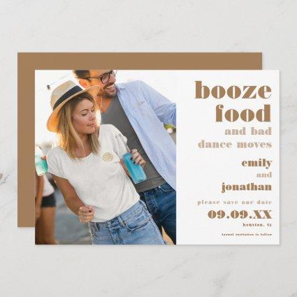 Booze Food Bad Dance Moves Photo Gold Save The Date