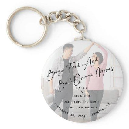 Booze Food Bad Dance Moves Photo Save The Date Bot Keychain