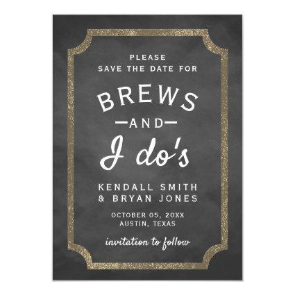 Brews and I Do's Brewery Chalkboard Save the Date Invitation