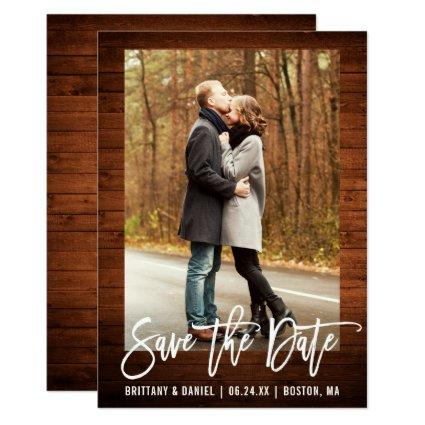 Brush Script Rustic Wood Photo Save The Date Card