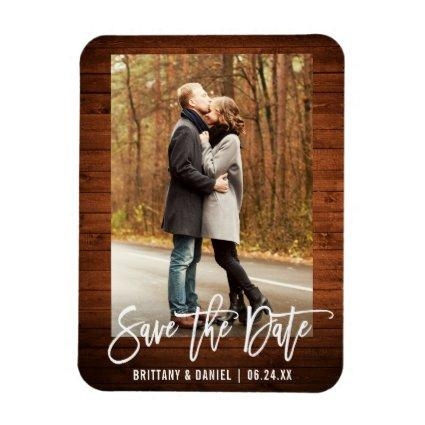 Brush Script Rustic Wood Photo Save The Date Magnet