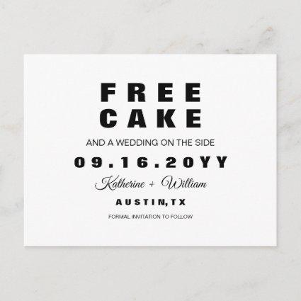Chic Funny Free Cake Wedding Save the Date Announcement