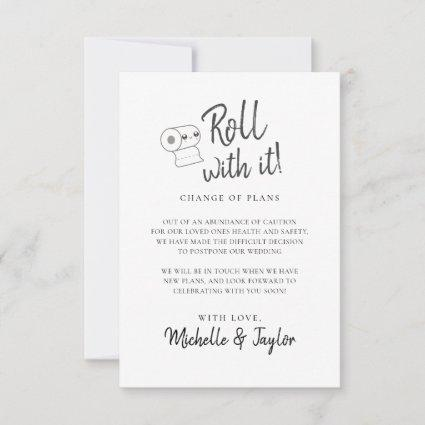 Cute Roll with it Postponed Change the Date Card