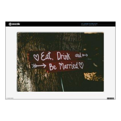"""Eat, Drink and Be Married - Save the Date or Weddi 15"""" Laptop Skin"""