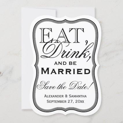 Eat, Drink, and Be Married Save the Date Shaped