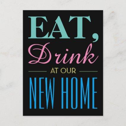 Eat, Drink at our New Home Announcements