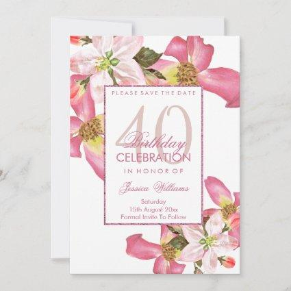 Exotic Watercolor Flowers 40th Birthday Party Save The Date