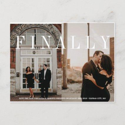 F I N A L L Y Save the date Announcements Cards
