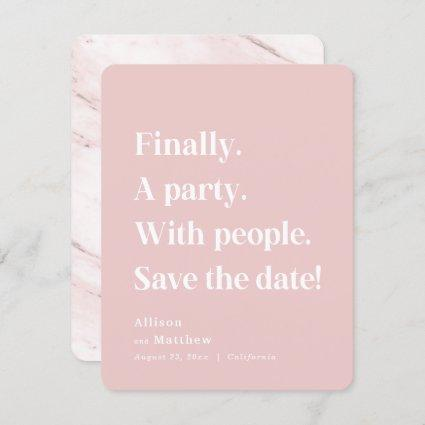 Finally a Party Simple Text Blush Pink Minimalist Save The Date