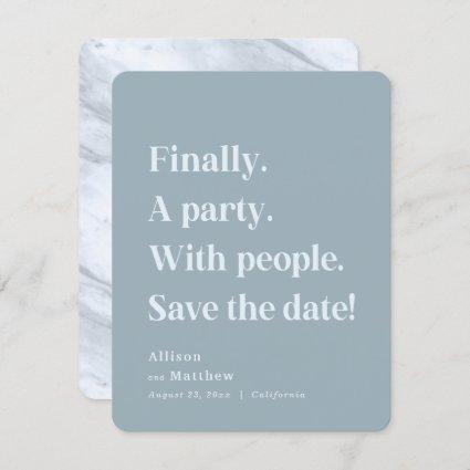 Finally a Party Simple Text Dusty Blue Minimalist Save The Date