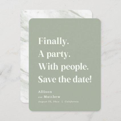 Finally a Party Simple Text Sage Green Minimalist Save The Date