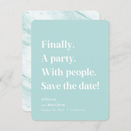 Finally a Party Simple Text Spa Blue Minimalist Save The Date