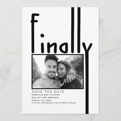Finally | Modern Funny Save the Date Photo