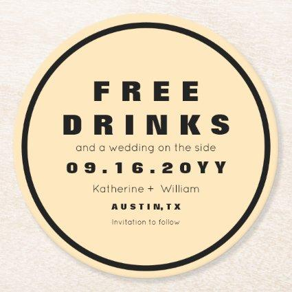 Free Drinks Funny Save The Date Round Paper Coaster