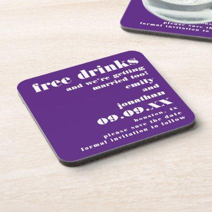 Free Drinks Getting Married Purple Save The Date Beverage Coaster
