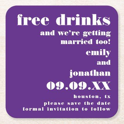 Free Drinks Getting Married Purple Save The Date Square Paper Coaster