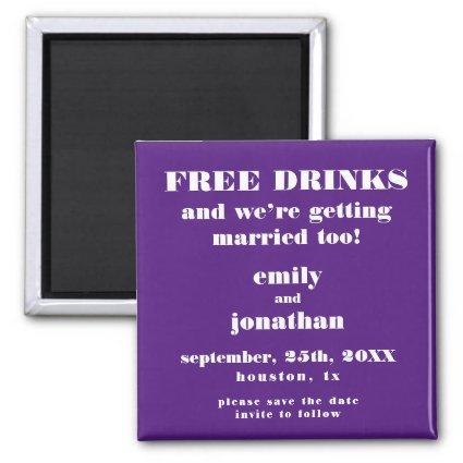 Free Drinks Married Too Funny Purple Save The Date Magnet