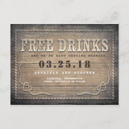 Free Drinks | Rustic Wood Funny Save the Date Announcement