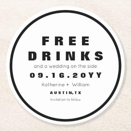 Funny Black and White Free Drinks Save The Date Round Paper Coaster