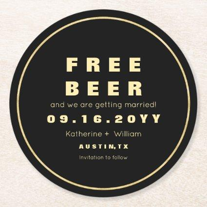Funny Faux Gold Free Beer Save The Date Round Paper Coaster