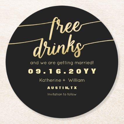Funny Faux Gold Script Free Drinks Save The Date Round Paper Coaster