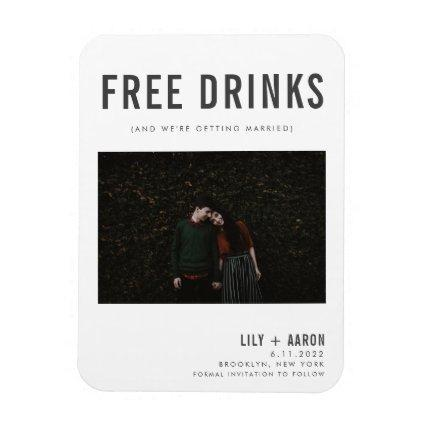 Funny Free Drinks Photo Save the Date Magnet