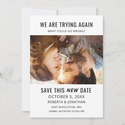 Funny What Could Go Wrong Rescheduled Wedding Save The Date