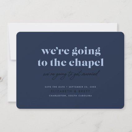 Going to the Chapel Save the Date (Navy)