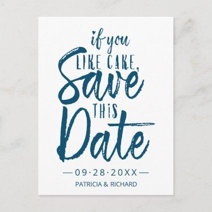If You Like Cake Save This Date Casual Wedding