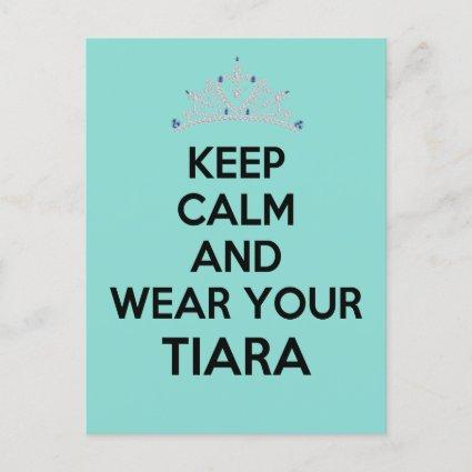 Keep Calm Wear Your Tiara Celebration Party Announcement