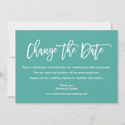 Modern Brush Script Change The Date Teal Card
