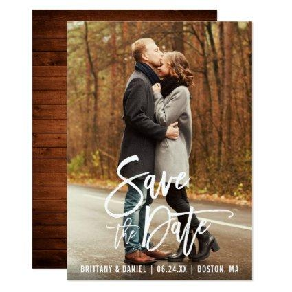 Modern Brush Script Photo Save The Date Card Wood