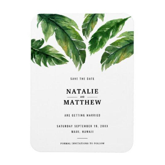 Modern tropical leaf save the date Magnets