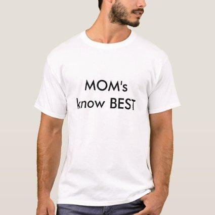 MOM's know BEST T-Shirt