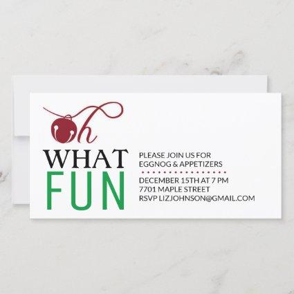 OH WHAT FUN HOLIDAY PARTY INVITATION