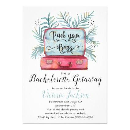 Pack your bags Bachelorette Getaway Luggage Invitation