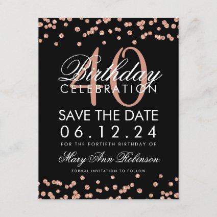 Rose Gold 40th Birthday Save Date Confetti Black Save The Date