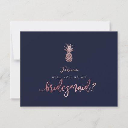 Rose Gold Pineapples be my Bridesmaid Card