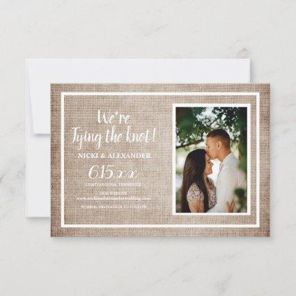 Rustic Burlap Wedding Save Date Photo Tying Knot Save The Date