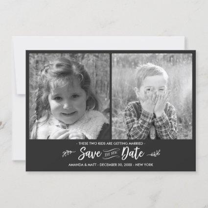 Save the *New* Date, Kids Getting Married, Photo   Save The Date