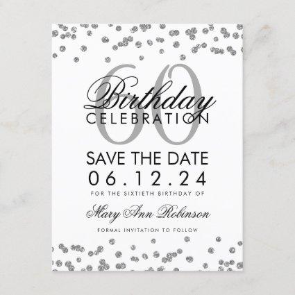 Silver 60th Birthday Save Date Confetti Save The Date