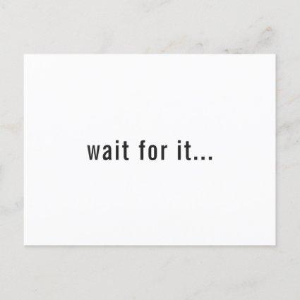 Simple Minimalist Wait For It Save The Date Announcement