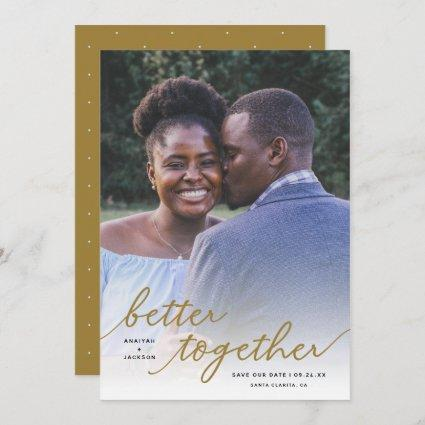Simply Better Together Script Full Photo | Gold Save The Date