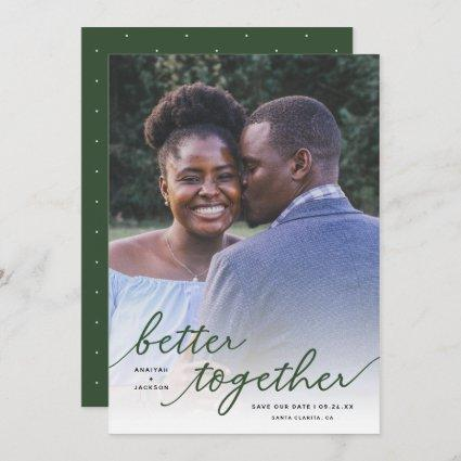 Simply Better Together Script Full Photo | Green Save The Date